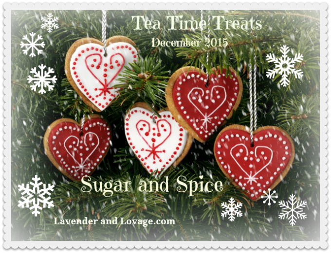 Christmas & December Tea Time Treats: Sugar and Spice