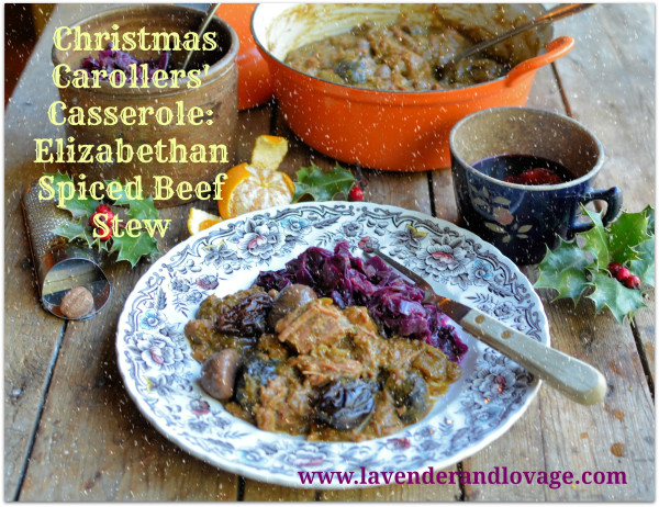 Christmas Eve Comfort Food - Christmas Carollers' Casserole: Elizabethan Spiced Beef Stew