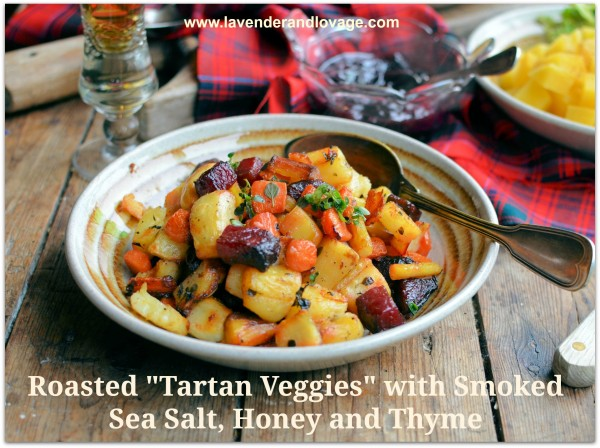 "Roasted ""Tartan Veggies"" with Smoked Sea Salt, Honey and Thyme and other Burns Night Recipes"