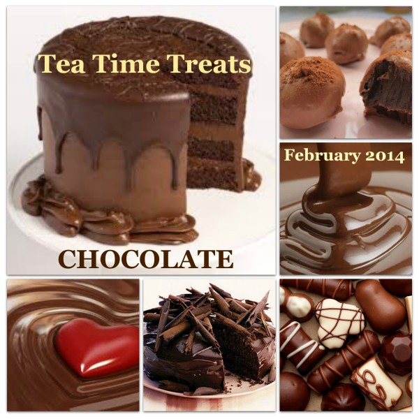 Tea Time Treats February 2014: The Month of Love = CHOCOLATE!
