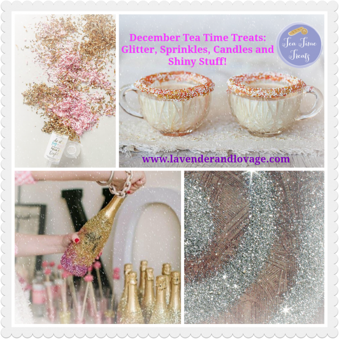 December Tea Time Treats: Glitter, Sprinkles, Candles and Shiny Stuff!