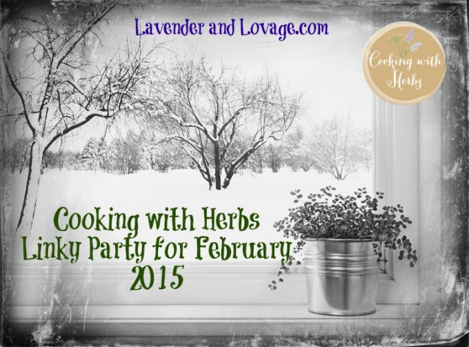 Cooking with Herbs: Linky Party for February 2015