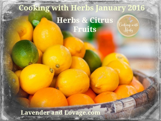 Cooking with Herbs January 2016: Herbs & Citrus Fruits