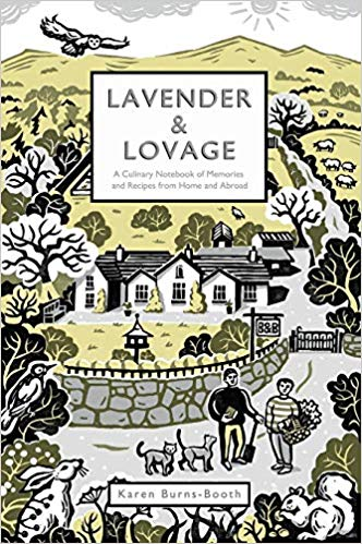 Lavender & Lovage: A Culinary Notebook of Memories & Recipes From Home & Abroad Hardcover – 13 Nov 2018
